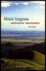 Abessijnse kronieken - Moses Isegawa (ISBN 9789023437321)