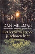 Het leven waarvoor je geboren bent - Dan Millman (ISBN 9789027467690)