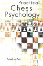 Practical Chess Psychology - Amatzia Avni (ISBN 9780713487138)