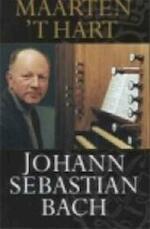 Johann Sebastian Bach - Maarten 't Hart (ISBN 9789029521871)