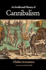 An Intellectual History of Cannibalism - Catalin Avramescu (ISBN 9780691152196)