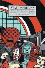 Stationsroman - Herman Brusselmans, Anne Provoost, Tom Naegels, Joke van Leeuwen, Oscar van den Bogaard (ISBN 9789090245621)