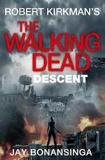 Walking Dead: Descent - Robert Kirkman (ISBN 9781447275749)