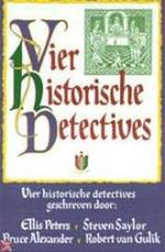 Vier historische detectives - Ellis Peters, Steven Saylor, Robert van e.a. Gulik (ISBN 9789022527337)