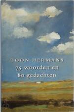 75 woorden en 80 gedachten - T. Hermans (ISBN 9789026117497)