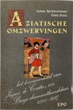 Aziatische omzwervingen - Jacques de Coutre, Esteban de Coutre (ISBN 9789064458743)