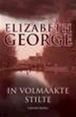 In volmaakte stilte - Elizabeth George (ISBN 9789051089554)