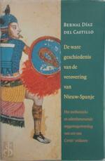 De ware geschiedenis van de verovering van Nieuw-Spanje - Bernal Díaz del Castillo, Margriet Muris, Marga Greuter (ISBN 9789035120860)