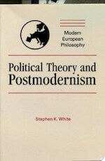 Political Theory and Postmodernism - Stephen K. White (ISBN 9780521409483)