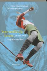 Voortreffelijk leven - Peter Henk Steenhuis (ISBN 9789047701613)