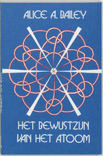 Het bewustzijn van het atoom - Alice Anne Bailey (ISBN 9789062715039)