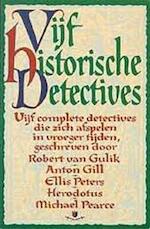 Vijf historische detectives - Herodotus, Anton Gill, Robert van Gulik, Ellis Peters, Michael Pearce, Jos Dohmen (ISBN 9789022518748)