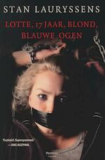 Lotte, 17 jaar, blond, blauwe ogen - Stan Lauryssens (ISBN 9789022327074)