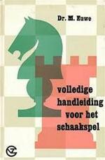Volledige handleiding voor het schaakspel - Max Euwe (ISBN 9789000017447)