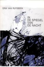 In de spiegel van de nacht - Erik van Ruysbeek
