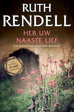 Heb uw naaste lief - Ruth Rendell (ISBN 9789400503861)