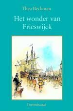 Het wonder van Frieswijck - Thea Beckman (ISBN 9789056376406)
