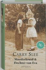 Moederkruid & Dochter van Eva - Carry Slee (ISBN 9789044606706)