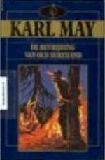 De bevrijding van Old Surehand - Karl Friedrich May, Alex de Ruiter (ISBN 9789067901994)