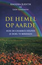 De hemel op aarde - Anodea Judith, Lion Goodman (ISBN 9789401300605)