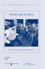Geweld tegen de politie - L. van Reemst, T. Fischer, B. Zwirs (ISBN 9789035247048)