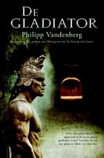 De Gladiator - Philipp Vandenberg (ISBN 9789061125877)
