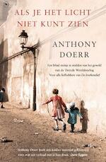 Als je het licht niet kunt zien - Anthony Doerr (ISBN 9789044345940)