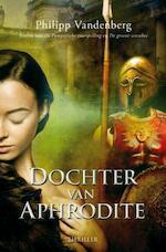 Dochter van Aphrodite - Philipp Vandenberg (ISBN 9789045200330)