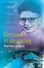 Eenzaam in de oorlog - Martine Letterie (ISBN 9789025867423)