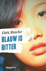 Blauw is bitter - Dirk Bracke (ISBN 9789059086555)