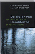 De rivier van Herakleitos - E. Vermeersch, J. Braeckman (ISBN 9789089240354)