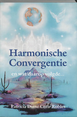 Harmonische convergentie - Patricia Diane Cota-robles (ISBN 9789075636338)
