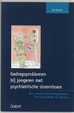 Gedragsproblemen bij jongeren met psychiatrische stoornissen - Giel Vaessen, Giel Vaessen (ISBN 9789044122435)