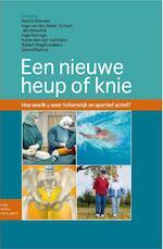 Een nieuwe heup of knie - Martin Stevens, Inge van den Akker-Scheek, Jan Hamelink, Inge Reininga, Karen den Uyl-Verlinden (ISBN 9789031387991)