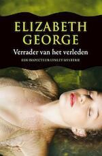 Verrader van het verleden - Elizabeth George (ISBN 9789046114797)