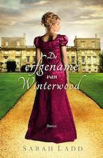 De erfgename van Winterwood - Sarah E. Ladd (ISBN 9789029722780)