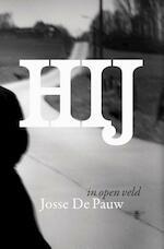 Hij. In open veld - Josse De Pauw