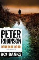 Dankbare dood - Peter Robinson (ISBN 9789044971651)