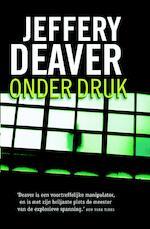 Onder druk - Jeffery Deaver (ISBN 9789047516255)
