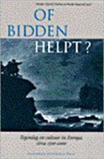 Of bidden helpt? - P J Van Kessel, Marijke Gijswijt-hofstra, E M Schulte (ISBN 9789053562154)