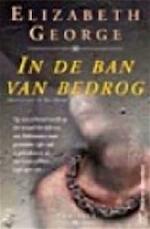 In de ban van bedrog - Elizabeth George, Rie Neehus (ISBN 9789022983485)