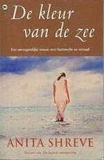 De kleur van de zee - Anita Shreve (ISBN 9789044307160)