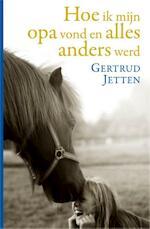 Hoe ik mijn opa vond - Gertrud Jetten (ISBN 9789020633153)