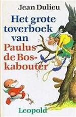 Grote toverboek van Paulus de Boskabouter - Jean Dulieu (ISBN 9789025833428)