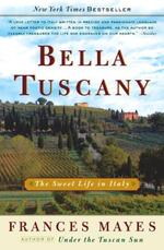 Bella Tuscany - Frances Mayes (ISBN 9780767902847)