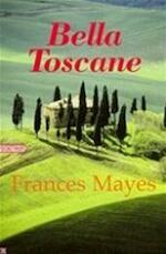 Bella Toscane - Frances Mayes (ISBN 9789057135729)
