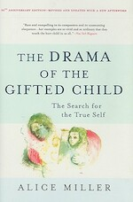 The Drama of the Gifted Child - Alice Miller (ISBN 9780465012619)