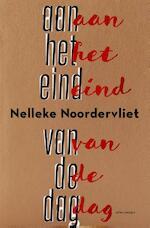 Aan het eind van de dag - Nelleke Noordervliet (ISBN 9789025448691)