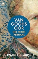 Van Goghs oor - Bernadette Murphy (ISBN 9789048830770)