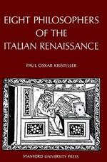 Eight Philosophers of the Italian Renaissance - Paul Oskar Kristeller (ISBN 9780804701112)